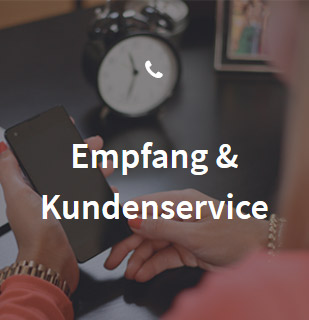 Empfang und Kundenservice